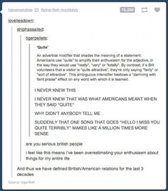 """""""Quite."""" Let's put this down as Reason #4,080 why I will never understand the British."""