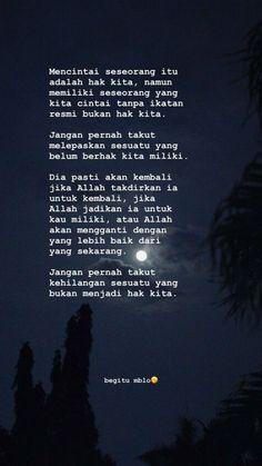 Quotes Rindu, Quran Quotes Love, Tumblr Quotes, Islamic Love Quotes, Text Quotes, Muslim Quotes, Islamic Inspirational Quotes, Mood Quotes, People Quotes