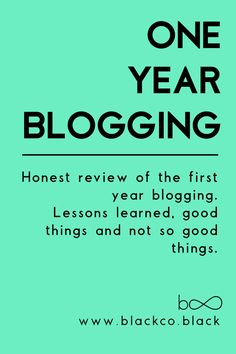 1-year blogging. My honest review of the first year blogging. My thoughts, lessons learned, surprises, good things and not so good things.