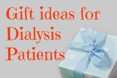 Books, Bargains, Blessings: Gift Ideas for #Dialysis Patients / those with #renal and #kidney disease