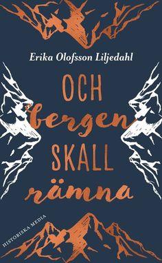 Och bergen skall rämna – Erika Olofsson Liljedahl – Bok   Akademibokhandeln Bergen, Erika, Calm, Artwork, Books, Movies, Movie Posters, Work Of Art, Libros