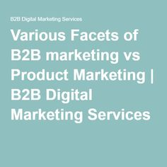 Various Facets of marketing vs Product Marketing