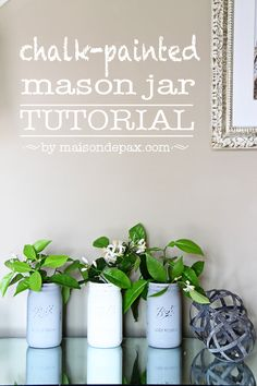 Painted mason jars - #DIY #tutorial #countrychicpaint - www.countrychicpaint.com