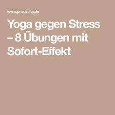 Yoga gegen Stress – 8 Übungen mit Sofort-Effekt