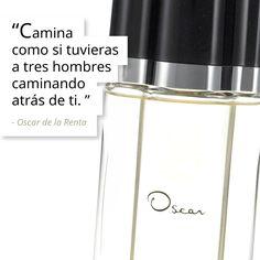 """""""Camina como si tuvieras a tres hombres caminando atrás de ti.""""#Oscar De La Renta  #Frases #Quotes www.mishka.mx"""