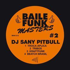 DJ Sany Pitbull - Baile Funk Masters #2 Released 2007-03-30 on Man Recordings Download on iTunes: https://geo.itunes.apple.com/album/id420349449?uo=6&app=itu...