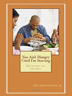 """Simultaneously touching and gritty, """"You Ain't Hungry Until I'm Starving"""" promotes peace and equality by offering unique insight into some of the most complicated issues of our time. """"The secret is - there really is no secret!""""  This book serves to fulfill our deepest inner cravings and provide much needed nutrition for the soul.  For more information visit http://www.4-u-niquepublishing.com/portfolio/books/  #books #motivation #bookclub #mustread #change #vbuggs #personalgrowth"""