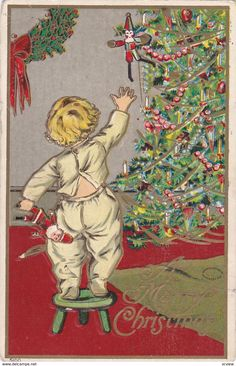 CHRISTMAS Greetings , Child grabs toys off of tree , 1909