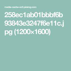 258ec1ab01bbbf6b93843e3247f6e11c.jpg (1200×1600)