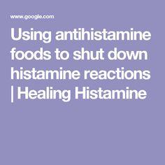 Using antihistamine foods to shut down histamine reactions | Healing Histamine