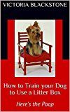 Free Kindle Book -   How to Train your Dog to Use a Litter Box: Here's the Poop Check more at http://www.free-kindle-books-4u.com/parenting-relationshipsfree-how-to-train-your-dog-to-use-a-litter-box-heres-the-poop/