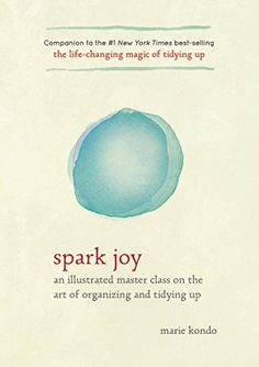 Spark Joy: An Illustrated Master Class by Marie Kondo BOOK RECOMMENDED BY LIBRARY OR BOOKSELLER