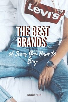 The Best Brands of Jeans You Have to Buy - Society19