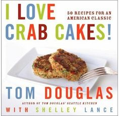 I #Love #Crab #Cakes #Cook #Book  #fathersday #dad #father #local #locavore #seattle