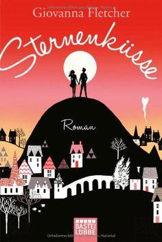 Sternenküsse: Roman: Amazon.de: Giovanna Fletcher, Sonja Fehling: Bücher