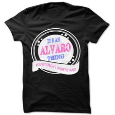(Tshirt Nice Choose) Its an Alvaro thing you wouldnt understand Cool Name Shirt Discount 5% Hoodies, Tee Shirts