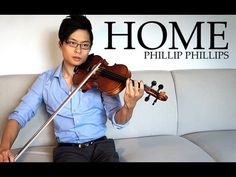 Home - Violin and Piano Cover - Phillip Phillips - Daniel Jang  (We need to learn this!)