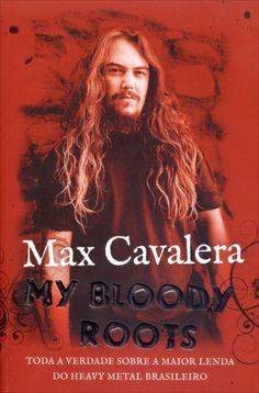 """My bloody roots"", Max Cavalera <3<3<3"