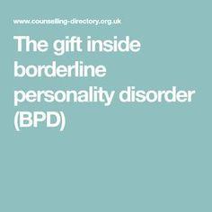 The gift inside borderline personality disorder (BPD)