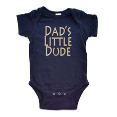 "Cute Baby Boy ""Dad's Little Dude"" Many Colors Infant Bodysuit (Goes with Men's ""Little Dude's Dad"" tee for adorable combo!) Father's Day Idea...Also check out the matching ""Little Dude's Dad"" adult tee!"