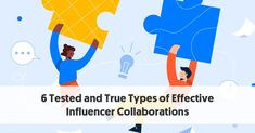 6 Tested and True Types of Effective Influencer Collaborations Marketing Program, Best Foundation, Influencer Marketing, Social Media Content, Brand Ambassador, Collaboration, Infographic, Type, Business