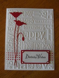 Birthday Wishes: Poppy Stamp – Memory Box; Happy Birthday embossing folder – Cut… Birthday Wishes: Poppy Stamp – Memory Box; Sentiment – Hero Arts by leanne - Birthday Cards For Women, Handmade Birthday Cards, Female Birthday Cards, Making Greeting Cards, Greeting Cards Handmade, Hero Arts, Memory Box Cards, Poppy Cards, Bday Cards