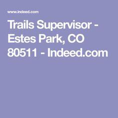 Trails Supervisor - Estes Park, CO 80511 - Indeed.com