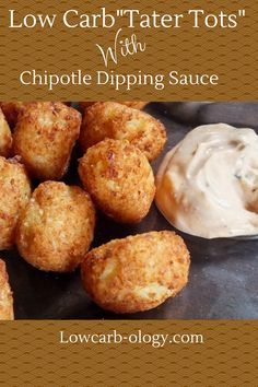"""Tater Tots"" with Chipotle Dipping Sauce Shared on https://www.facebook.com/LowCarbZen"