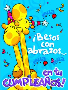 Besos con abrazos en tu cumple Spanish Birthday Wishes, Birthday Wishes Messages, Birthday Wishes For Friend, Happy Birthday Me, Birthday Quotes, Birthday Cards, Happy B Day Cards, Love Store, Think Happy Thoughts