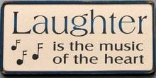 Laughter Is The Music Of The Heart Wood Sign