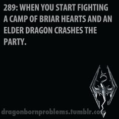 Skyrim Problems. Anoying, but the dragon is a bonus for me.