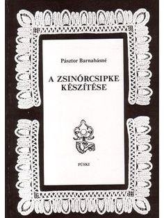 Hungarian book on Romanian Point Lace: A zsinórcsipke készítése