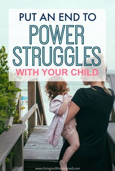Put an end to Power Struggles with your Child - How to Control Your Reaction, Offer Fun, Specific, Time and Consequential Choices and Follow Through.