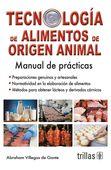 LIBROS TRILLAS: TECNOLOGÍA DE ALIMENTOS DE ORIGEN ANIMAL