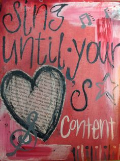 Sing until your heart's content. By Edy.
