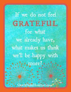 the grateful habit.attitude of gratitude Good Thoughts, Positive Thoughts, Positive Quotes, Positive Psychology, Gratitude Quotes, Attitude Of Gratitude, Gratitude Ideas, Grateful Quotes, Words Quotes