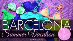 Top Tips for Packing for Barcelona in the summer, so you can fit in with the locals