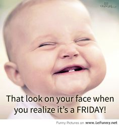 Funny friday quote: that look on your face when you realize it& friday . 9gag Funny, Funny Shit, Funny Memes, Hilarious, Funny Friday Memes, Funny Work, Dog Sleep, Viernes Friday, Happy Friday Quotes