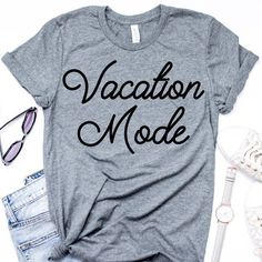 Vacation Mode T-Shirt Vacay Shirt Funny Shirt Funny Tee Graphic Tee Gift for Her Vacay Mode Tee Funny Tee Nap Queen Shirt - Funny Shirts - Ideas of Funny Shirts - Look T Shirt, Shirt Style, Family Vacation Shirts, Family Cruise, Family Shirts, T Shirt World, Travel Shirts, Funny Tees, Direct To Garment Printer