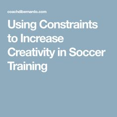 Using Constraints to Increase Creativity in Soccer Training