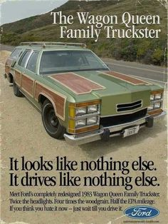 Wagon queen family truckster, in metallic pea! Vintage Advertisements, Vintage Ads, National Lampoons Vacation, Ford Classic Cars, Car Advertising, Us Cars, Old Ads, Car Humor, Car Jokes