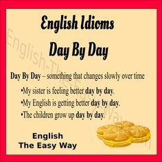 My English gets better ____________. 1. day by day 2. everyday 3. both  #EnglishIdioms