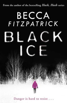 Buy Black Ice by Becca Fitzpatrick at Mighty Ape NZ. Danger is hard to resist in this sexy thriller from Becca Fitzpatrick, the New York Times bestselling author of the Hush Hush saga. Hush Hush, Books To Buy, Books To Read, Great Books, New Books, Book Suggestions, Staying Alive, Book Lists, Becca