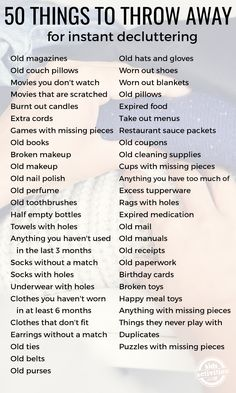 50 Things to Throw Away for Instant Decluttering. 50 things to throw away for instant decluttering. If clutter is overwhelming you, use this room by room guide of things to throw away to get a jump start I have been working really hard on decluttering my House Cleaning Checklist, Household Cleaning Tips, Cleaning Hacks, Diy Hacks, Clean House Schedule, Moving Checklist, Weekly Cleaning, Bedroom Cleaning Tips, Monthly Cleaning Schedule