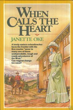 When Calls the Heart - Janette Oke...the little book that could! This book is now a movie and soon to be a series.