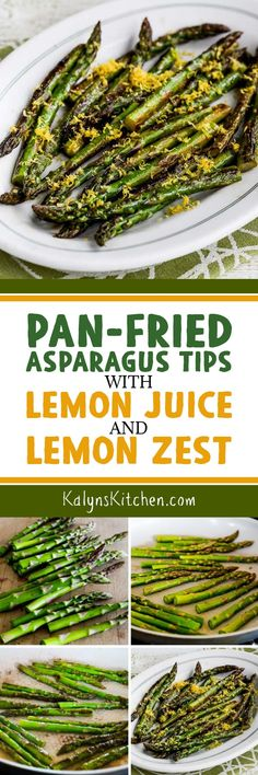 Pan-Fried Asparagus Tips with Lemon Juice and Lemon Zest is my favorite way to cook asparagus if I'm making a dinner for guests! And no one will guess that this amazing asparagus is low-carb, Keto, low-glycemic, gluten-free, dairy-free, salt-free, vegan, Paleo, and Whole 30 approved! [found on KalynsKitchen.com] #PanFriedAsparagus #PanFriedAsparagusLemon #LowCarbAsparagus #KetoAsparagus AsparagusforGuests