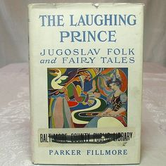 The Laughing Prince: A Book of Jugoslav Fairy Tales and Folk Tales, by Parker Fillmore ~ Illustrations ~ U. S. Shipping Included