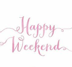 Have A Wonderful Weekend ...
