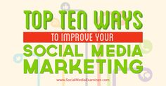 10 ways to improve your social media marketing