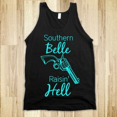 Southern Belle Raisin' Hell Printed on Skreened Tank Country Girl Style, Country Girls, Country Life, Southern Belle, Simply Southern, Southern Charm, Country Outfits, Life Is Beautiful, What To Wear